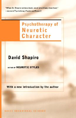 Psychotherapy Of Neurotic Character, Shapiro, David