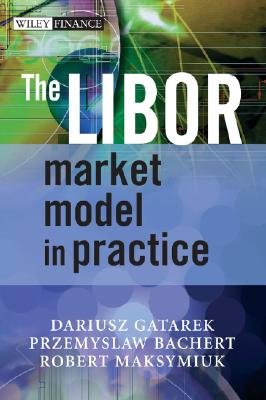 Image for The LIBOR Market Model in Practice