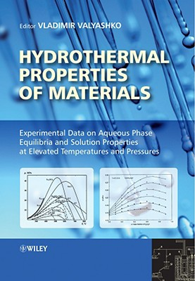 Image for Hydrothermal Properties of Materials: Experimental Data on Aqueous Phase Equilibria and Solution Properties at Elevated Temperatures and Pressures