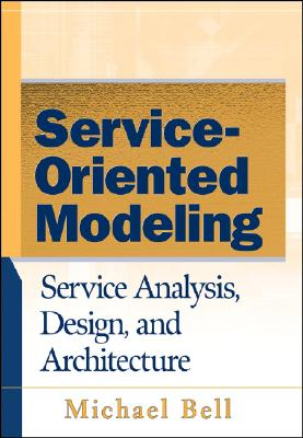 Image for Service-Oriented Modeling: Service Analysis, Design, and Architecture