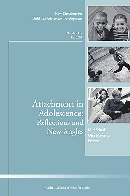 Image for Attachment in Adolescence: Reflections and New Angles: New Directions for Child and Adolescent Development, Number 117