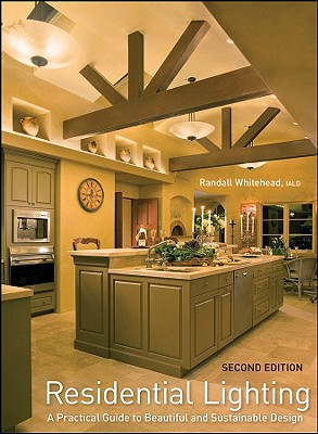 Image for Residential Lighting: A Practical Guide to Beautiful and Sustainable Design