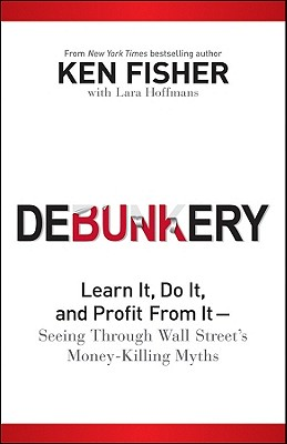 Image for Debunkery: Learn It, Do It, and Profit from It-Seeing Through Wall Street's Money-Killing Myths