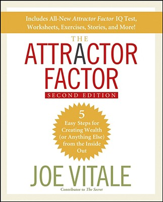 Image for The Attractor Factor: 5 Easy Steps for Creating Wealth (or Anything Else) From the Inside Out