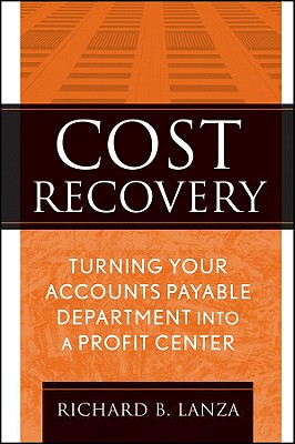 Image for Cost Recovery: Turning Your Accounts Payable Department into a Profit Center