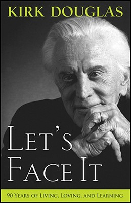 Image for LET'S FACE IT: 90 Years of Loving, Living, and Lea