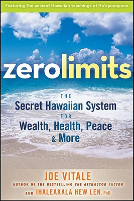Image for Zero Limits: The Secret Hawaiian System for Wealth, Health, Peace, and More