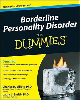 Borderline Personality Disorder For Dummies, Elliott, Charles H.; Smith, Laura L.