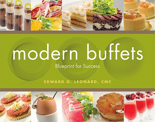 Modern Buffets: Blueprint for Success, Leonard, Edward G.