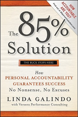 Image for The 85% Solution: How Personal Accountability Guarantees Success -- No Nonsense, No Excuses