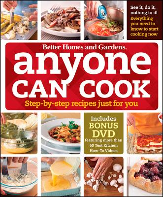 Anyone Can Cook DVD Edition: Step-by-Step Recipes Just for You (Better Homes and Gardens Cooking), Better Homes and Gardens