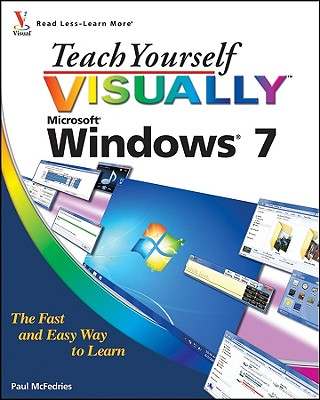 Teach Yourself VISUALLY Windows 7, Paul McFedries