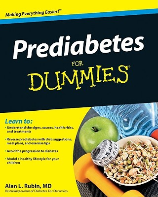 Prediabetes for Dummies, ALAN L. RUBIN