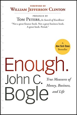 Enough: True Measures of Money, Business, and Life, Bogle, John C.