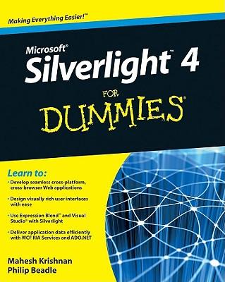 Microsoft Silverlight 4 For Dummies, Beadle, Phillip; Krishnan, Mahesh