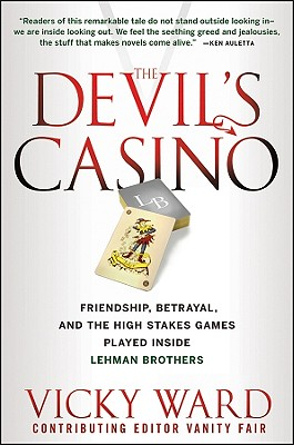 Image for The Devil's Casino: Friendship, Betrayal, and the High Stakes Games Played Inside Lehman Brothers