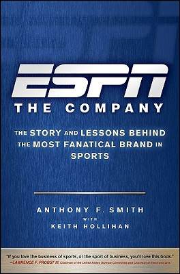 Image for ESPN The Company: The Story and Lessons Behind the Most Fanatical Brand in Sports
