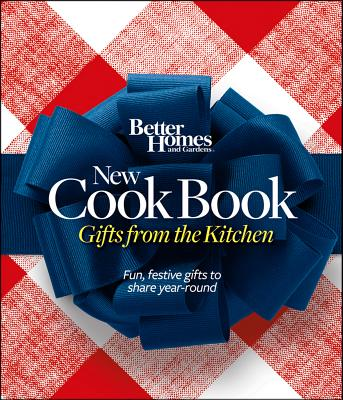 Better Homes and Gardens New Cook Book 15th Edition: Gifts from the Kitchen (Better Homes & Gardens Plaid), Better Homes and Gardens