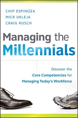 Image for Managing the Millennials: Discover the Core Competencies for Managing Today's Workforce