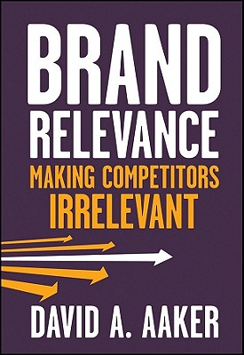 Image for Brand Relevance: Making Competitors Irrelevant