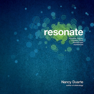 Image for Resonate: Present Visual Stories that Transform Audiences
