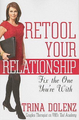 Image for Retool Your Relationship: Fix the One You're With