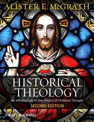Image for Historical Theology: An Introduction to the History of Christian Thought