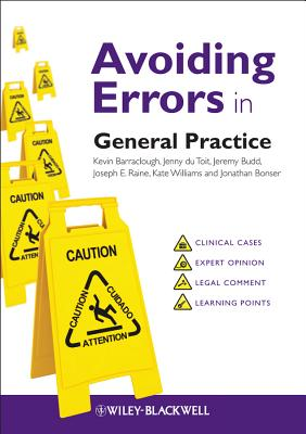 Avoiding Errors in General Practice, Barraclough, Kevin; du Toit, Jenny; Budd, Jeremy; Raine, Joseph E.; Williams, Kate; Bonser, Jonathan