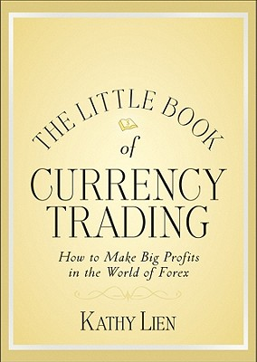 Image for Little Book of Currency Trading: How to Make Big Profits in the World of Forex