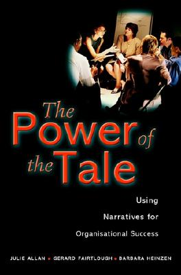 Image for The Power of the Tale: Using Narratives for Organisational Success