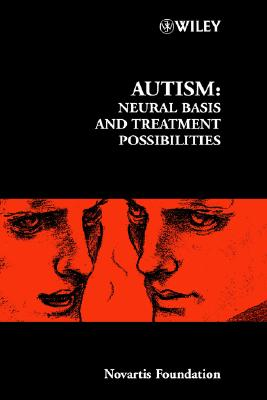 Image for Autism: Neural Basis and Treatment Possibilities (Novartis Foundation Symposia)
