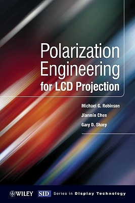 Polarization Engineering for LCD Projection, Robinson, Michael D.; Sharp, Gary; Chen, Jianmin