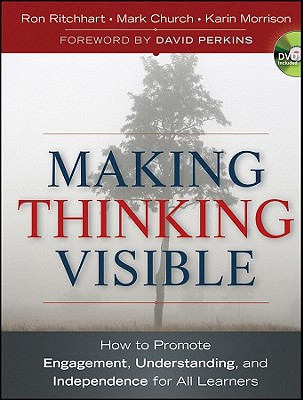 Image for Making Thinking Visible  How to Promote Engagement, Understanding, and Independence for All Learners