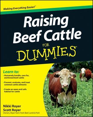 Raising Beef Cattle For Dummies, Royer, Scott; Royer, Nikki