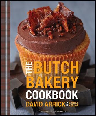 "The Butch Bakery Cookbook, ""Arrick, David, Kollar, Janice"""