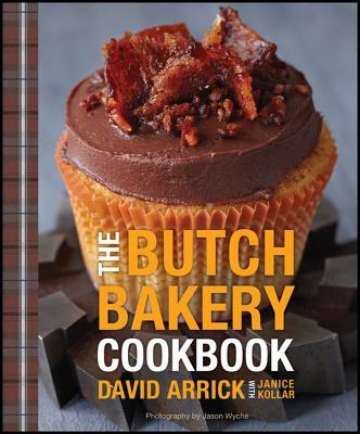 "The Butch Bakery Cookbook, ""Arrick, David, Kollar, Janice"""