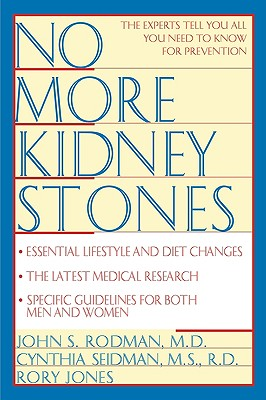 No More Kidney Stones, Rodman, John S. M.D.;Seidman, Cynthia;Jones, Rory