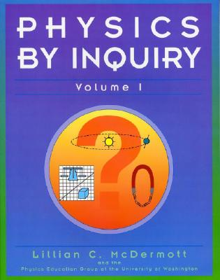 Image for Physics by Inquiry: An Introduction to Physics and the Physical Sciences, Vol. 1