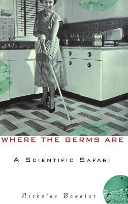 Image for Where the Germs Are: A Scientific Safari