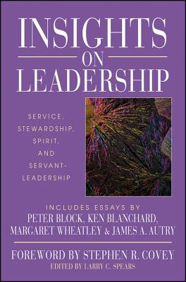 Image for Insights on Leadership: Service, Stewardship, Spirit, and Servant-Leadership