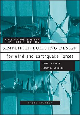 Simplified Building Design for Wind and Earthquake Forces, Ambrose, James; Vergun, Dimitry