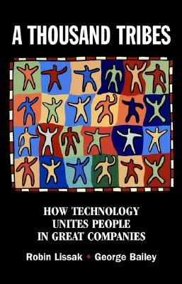 Image for A Thousand Tribes: How Technology Unites People in Great Companies