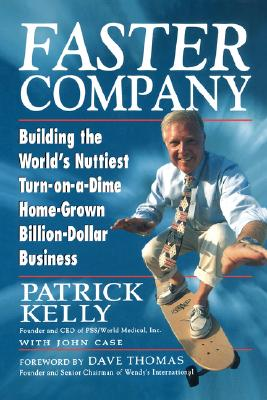 Image for Faster Company: Building the World's Nuttiest, Turn-on-a-Dime, Home-Grown, Billion-Dollar Business