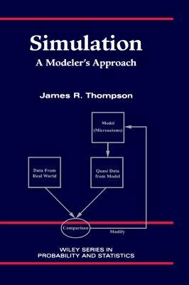 Simulation: A Modeler's Approach, Thompson, James R.