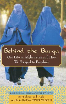 Image for Behind the Burqa: Our Life in Afghanistan and How We Escaped to Freedom