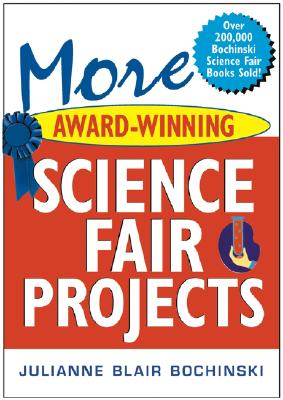More Award-Winning Science Fair Projects, Bochinski, Julianne Blair