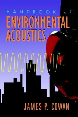Handbook of Environmental Acoustics, Cowan, James P.