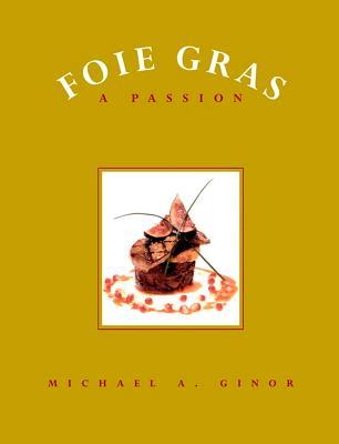 Image for Foie Gras: A Passion