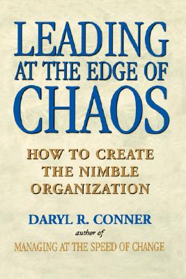 Image for Leading at the Edge of Chaos: How to Create the Nimble Organization