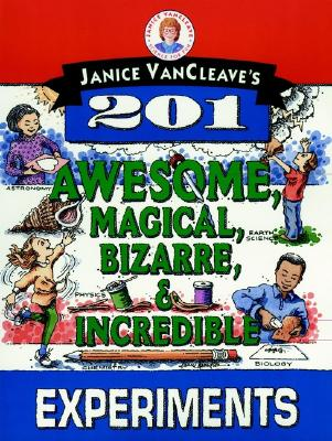 Image for Janice VanCleave's 201 Awesome, Magical, Bizarre, & Incredible Experiments